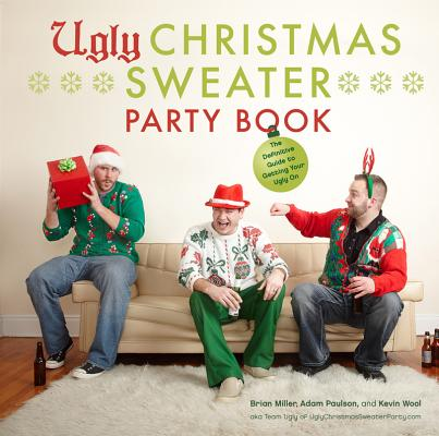 Ugly Christmas Sweater Party Book By Miller, Brian/ Paulson, Adam/ Wool, Kevin/ Gontha, Glenn (CRT)